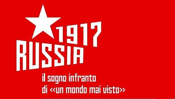 Russia 1917: il sogno infranto