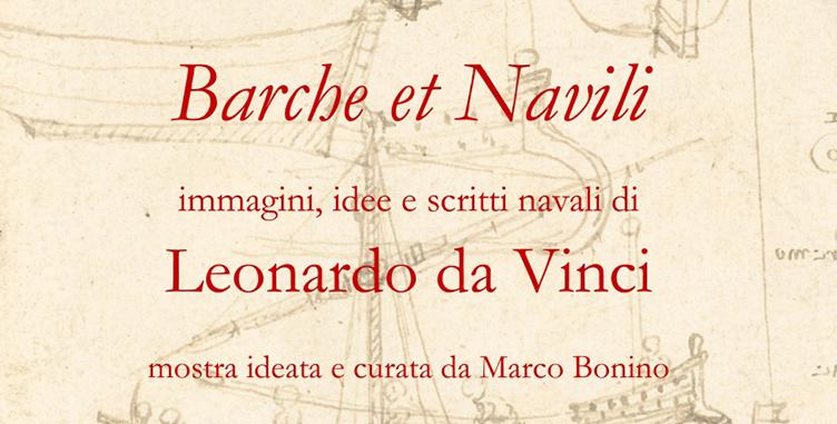 Barche et navili - Immagini, idee e scritti navali di Leonardo da Vinci