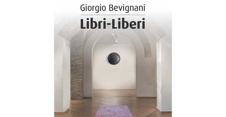 """""""Libri-Liberi"""" – Giorgio Bevignani in mostra"""